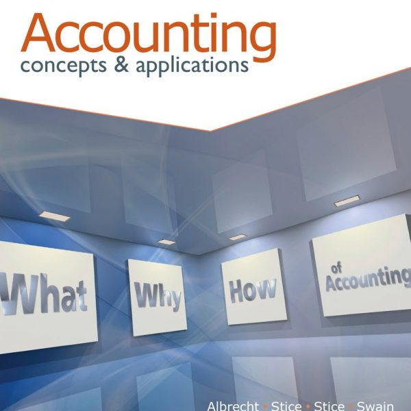 Accounting Concepts and Applications 11th Edition By Albrecht, Stice, Stice, Swain – Test Bank